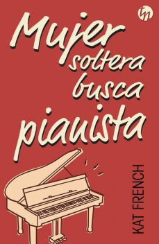 Mujer soltera busca pianista, Kat French