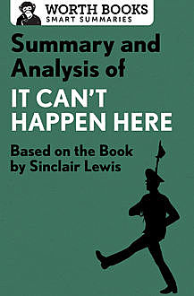 Summary and Analysis of It Can't Happen Here, Worth Books