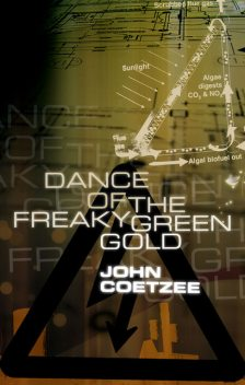 Dance of the freaky green gold, John Coetzee