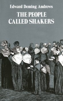 The People Called Shakers, Edward D.Andrews