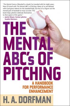 The Mental ABCs of Pitching, H.A. Dorfman