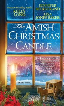 The Amish Christmas Candle, Lisa Baker, Kelly Long, Jennifer Beckstrand
