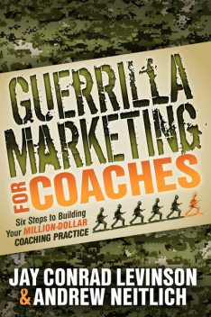 Guerrilla Marketing for Coaches, Jay Levinson, Andrew Neitlich