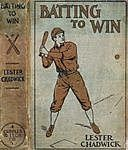 Batting to Win: A Story of College Baseball, Lester Chadwick