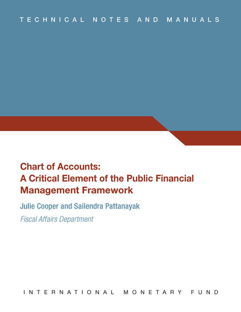 Chart of Accounts : A Critical Element of the Public Financial Management Framework, Sailendra Pattanayak, Julie Cooper