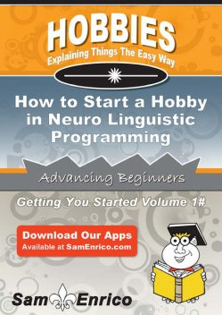 How to Start a Hobby in Neuro Linguistic Programming, Jaye Roby
