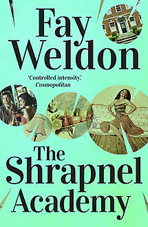 The Shrapnel Academy, Fay Weldon