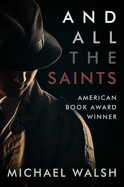 And All the Saints, Michael Walsh