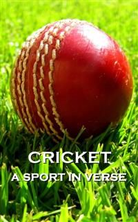 Cricket, A Sport In Verse, Lord George Gordon Byron, G.K.Chestertom, Tim Graham