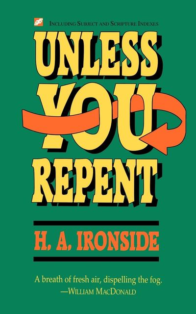 Unless You Repent, H.A.Ironside