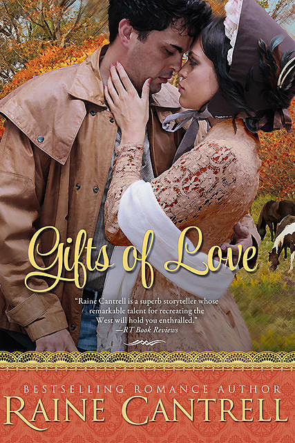 Gifts of Love, Raine Cantrell