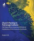 Church Planting in Patronage Cultures, Robert Oh