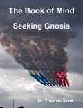 The Book of Mind: Seeking Gnosis, Thomas Stark