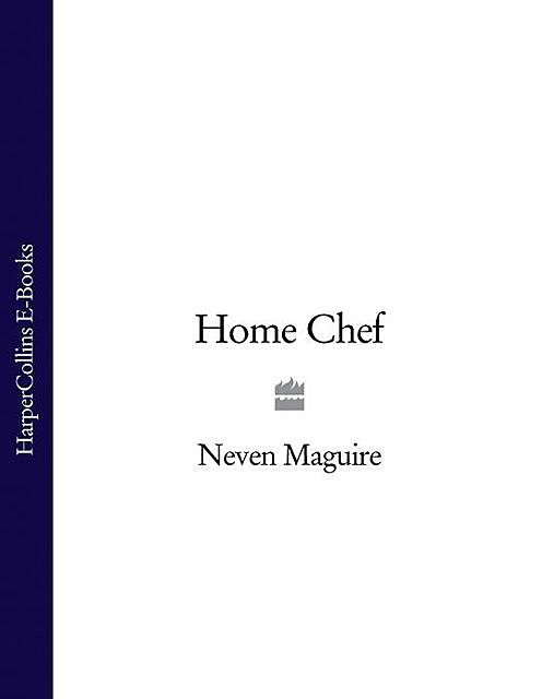 Home Chef, Neven Maguire