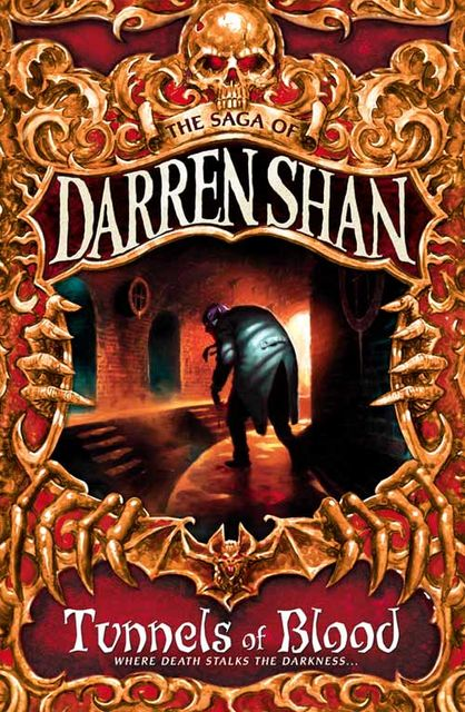 Tunnels of Blood (The Saga of Darren Shan, Book 3), Darren Shan