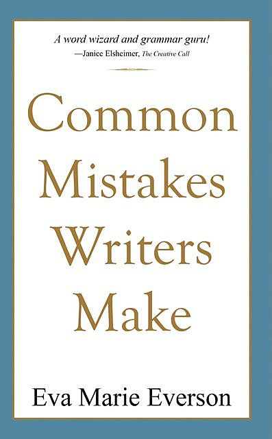 Common Mistakes Writers Make, Eva Marie Everson