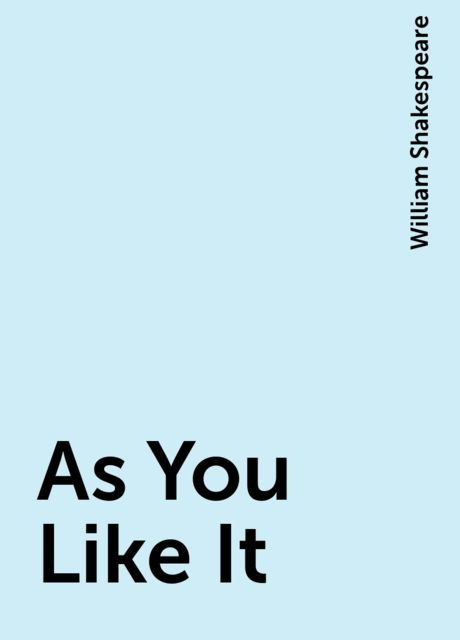 As You Like It, William Shakespeare