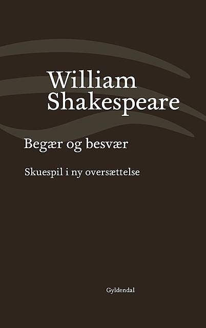Begær og besvær, William Shakespeare