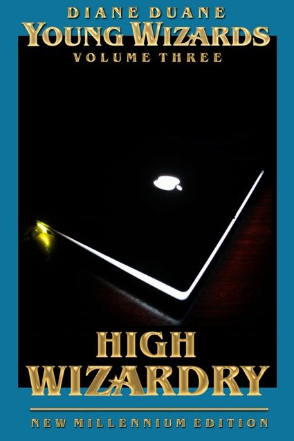 High Wizardry New Millennium Edition, Diane Duane