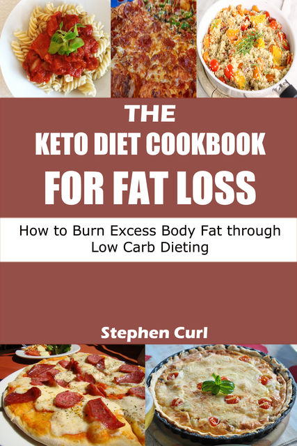 The Keto Diet Cookbook for Fat Loss, Stephen Curl