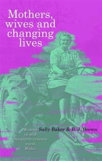 Mothers, Wives and Changing Lives, Sally Baker