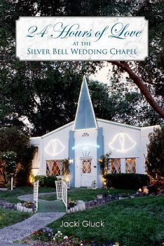 24 Hours of Love at the Silver Bell Wedding Chapel, Jacki Gluck