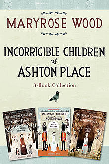 Incorrigible Children of Ashton Place 3-Book Collection, Maryrose Wood