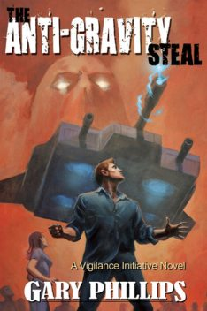 The Anti-Gravity Steal, Gary Phillips