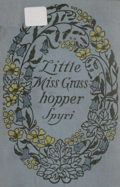 Little Miss Grasshopper, Johanna Spyri