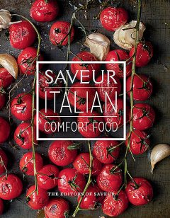 Saveur: Italian Comfort Food, The Editors of Saveur