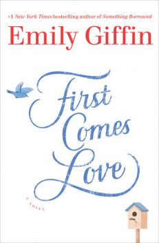 First Comes Love, Emily Giffin