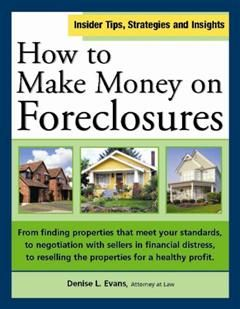 How to Make Money on Foreclosures, Denise L. Evans