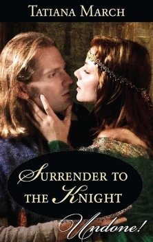Surrender To The Knight, Tatiana March