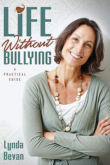 Life Without Bullying, Lynda Bevan