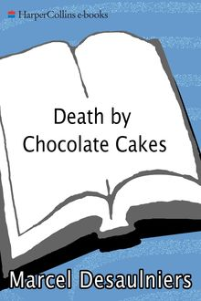 Death by Chocolate Cakes, Marcel Desaulniers