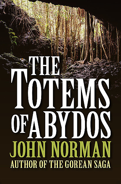 The Totems of Abydos, John Norman