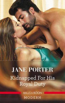 Kidnapped For His Royal Duty, Jane Porter