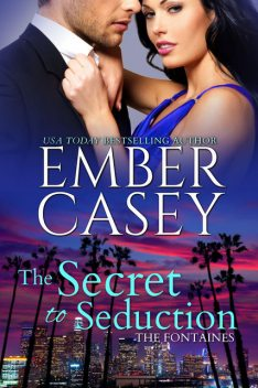 The Secret to Seduction, Ember Casey