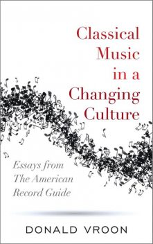 Classical Music in a Changing Culture, Donald Vroon