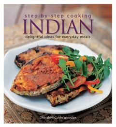 Step by Step: Indian. Recipes from the land of smiles, Dhershini Govin Winodan