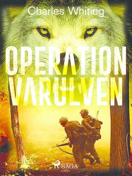 Operation Varulven, Charles Whiting