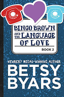 Bingo Brown and the Language of Love, Betsy Byars