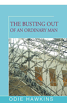 The Busting Out of an Ordinary Man, Odie Hawkins