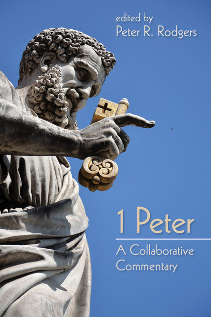 1 Peter, Peter R. Rodgers