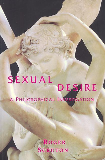 Sexual Desire, Roger Scruton