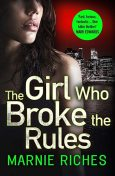 The Girl Who Broke the Rules, Marnie Riches