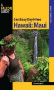 Best Easy Day Hikes Hawaii: Maui, Suzanne Swedo