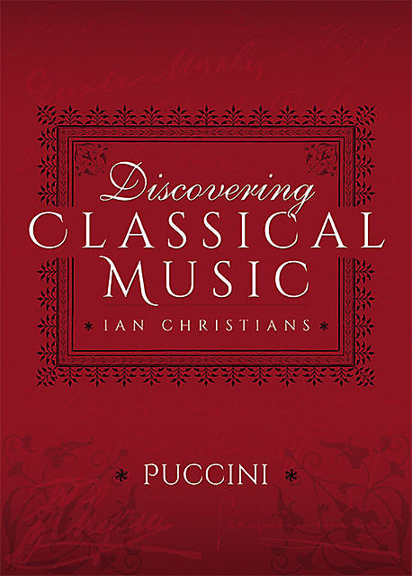 Discovering Classical Music: Puccini, Ian Christians, Sir Charles Groves CBE