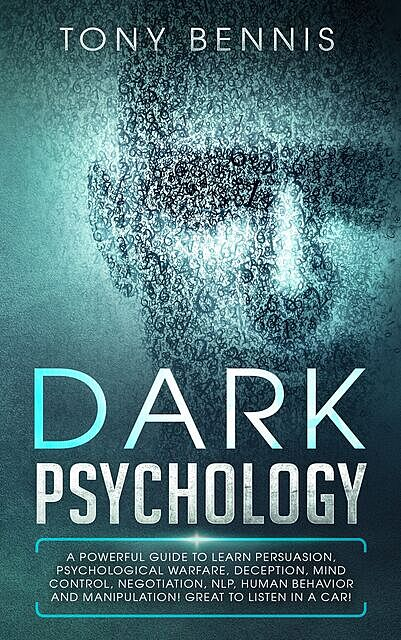 Dark Psychology, Tony Bennis