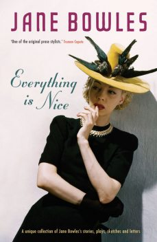 Everything is Nice, Jane Bowles